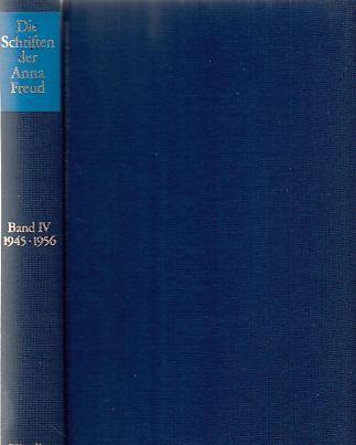 Die Schriften der Anna Freud Bd. 4. 1945 - 1956, Indikationsstellung in der Kinderanalyse und andere Schriften. - Freud, Anna