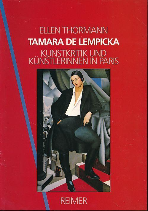 Tamara de Lempicka. Kunstkritik und Künstlerinnen in Paris. Ellen Thormann - Thormann, Ellen