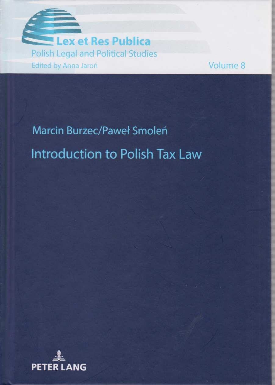 Introduction to Polish tax law. Lex et res publica  vol. 8. - Burzec, Marcin and Pawel Smolen