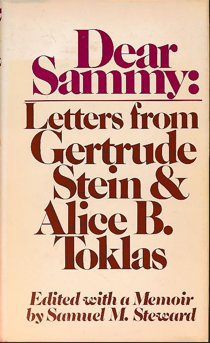 Dear Sammy. Letters from Gertrude Stein and Alice B. Toklas. Edited with a memoir by Samuel M. Steward. - Stein, Gertrude und Alice B. Toklas