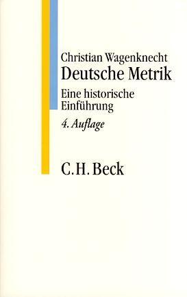 Deutsche Metrik: eine historische Einführung. C. H. Beck Studium - Wagenknecht, Christian