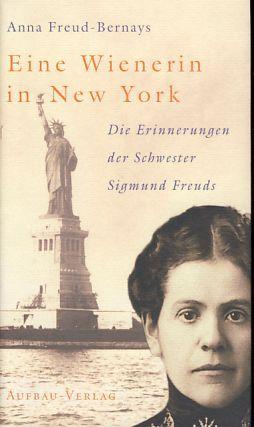 Eine Wienerin in New York: Die Erinnerungen der Schwester Sigmund Freuds