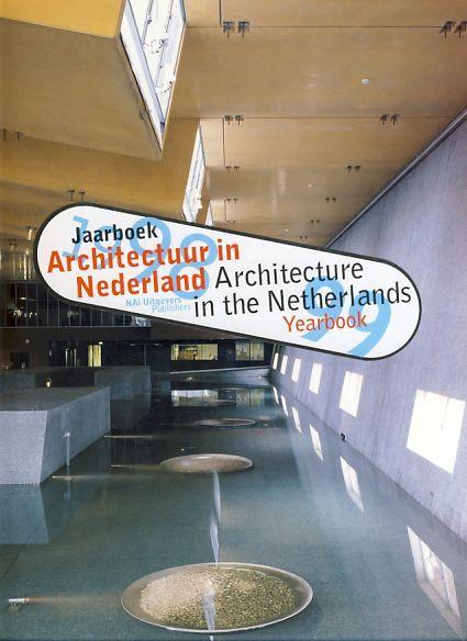 Architectuur in Nederland. Jaarboek 1998-1999. - Ibelings, Hans und Hans van Dijk (Eds.)