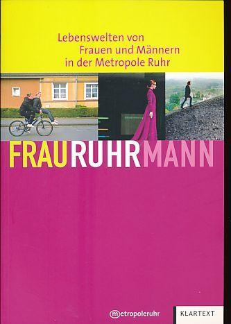 FrauRuhrMann: Lebenswelten von Frauen und Männern in der Metropole Ruhr