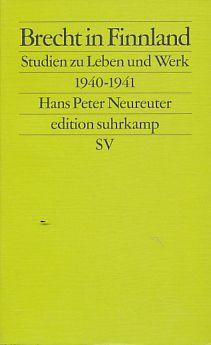 Brecht in Finnland: Studien zu Leben und Werk 1940-1941. (edition suhrkamp). - Neureuter, Hans Peter