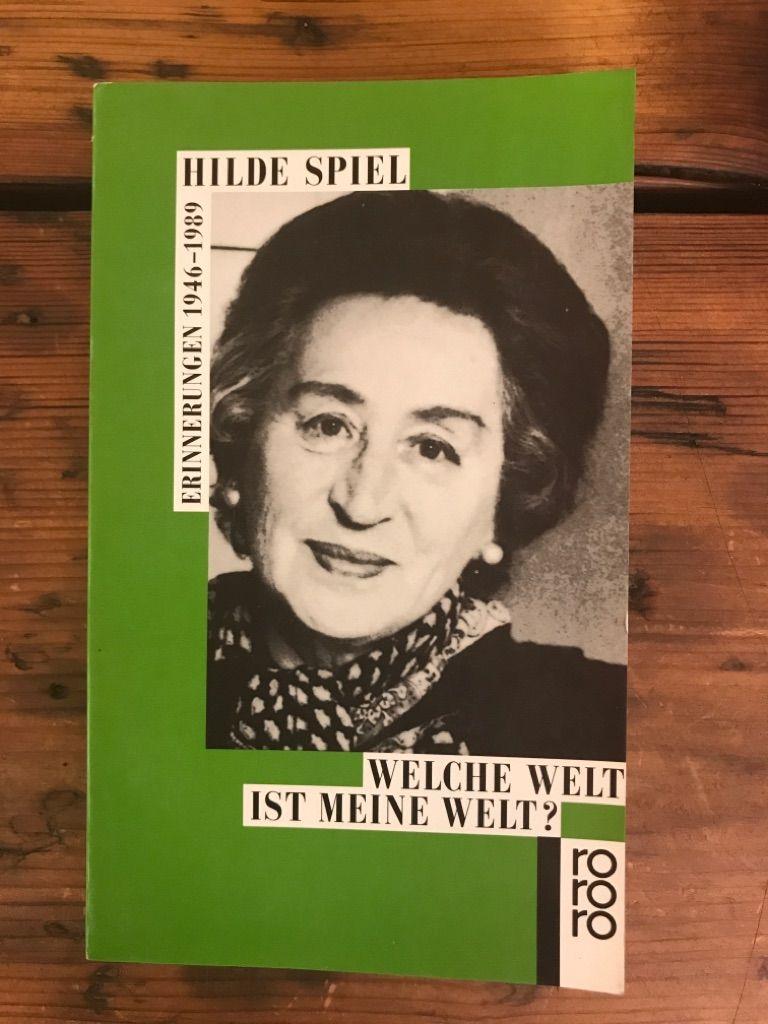 Welche Welt ist meine Welt?:  Erinnerungen 1946-1989 - Spiel, Hilde