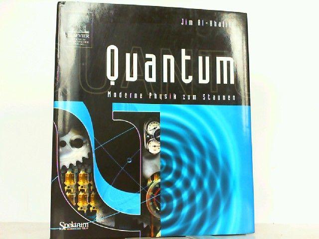 Quantum - Moderne Physik zum Staunen. - Al-Khalili, Jim