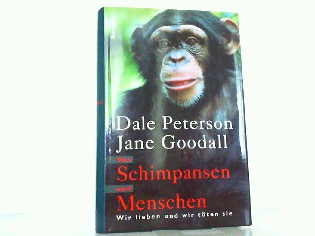 Von Schimpansen und Menschen: Wir lieben und wir töten sie