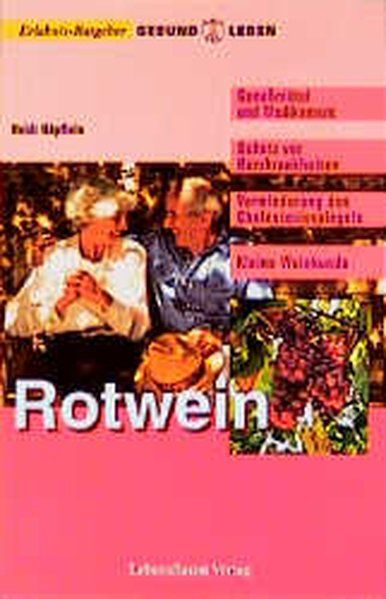 Rotwein (Erlebnis-Ratgeber Gesund leben) - Näpflein, Heidi