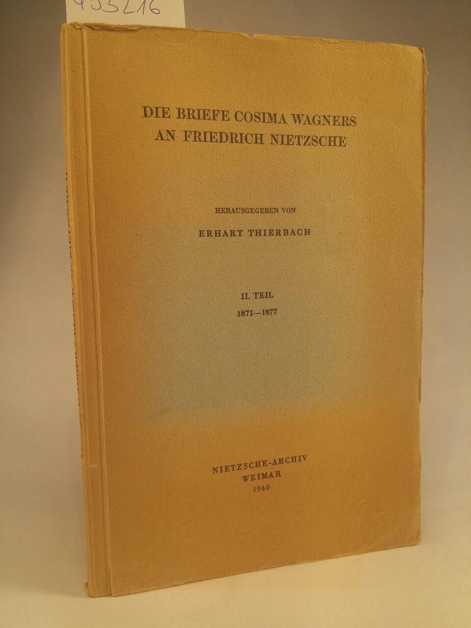 Die Briefe Cosima Wagners an Friedrich Nietzsche II. Teil, 1871-1877 - Thierbach (Hrsg.), Erhart