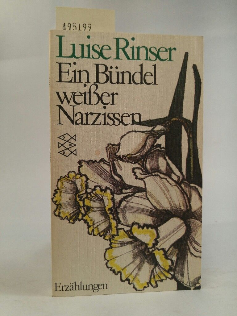 Ein Bündel weißer Narzissen: Erzählungen Erzählungen - Rinser, Luise