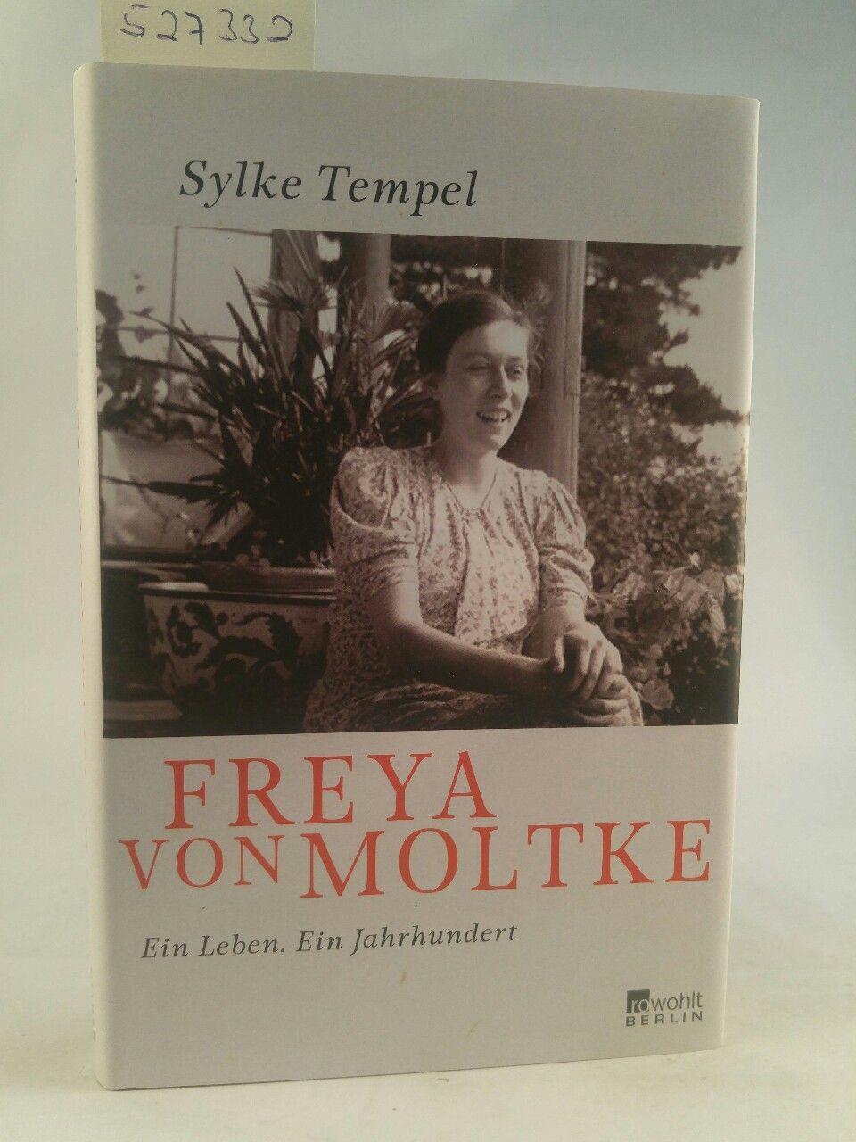 Freya von Moltke: Ein Leben Ein Leben - Ein Jahrhundert - Tempel, Sylke