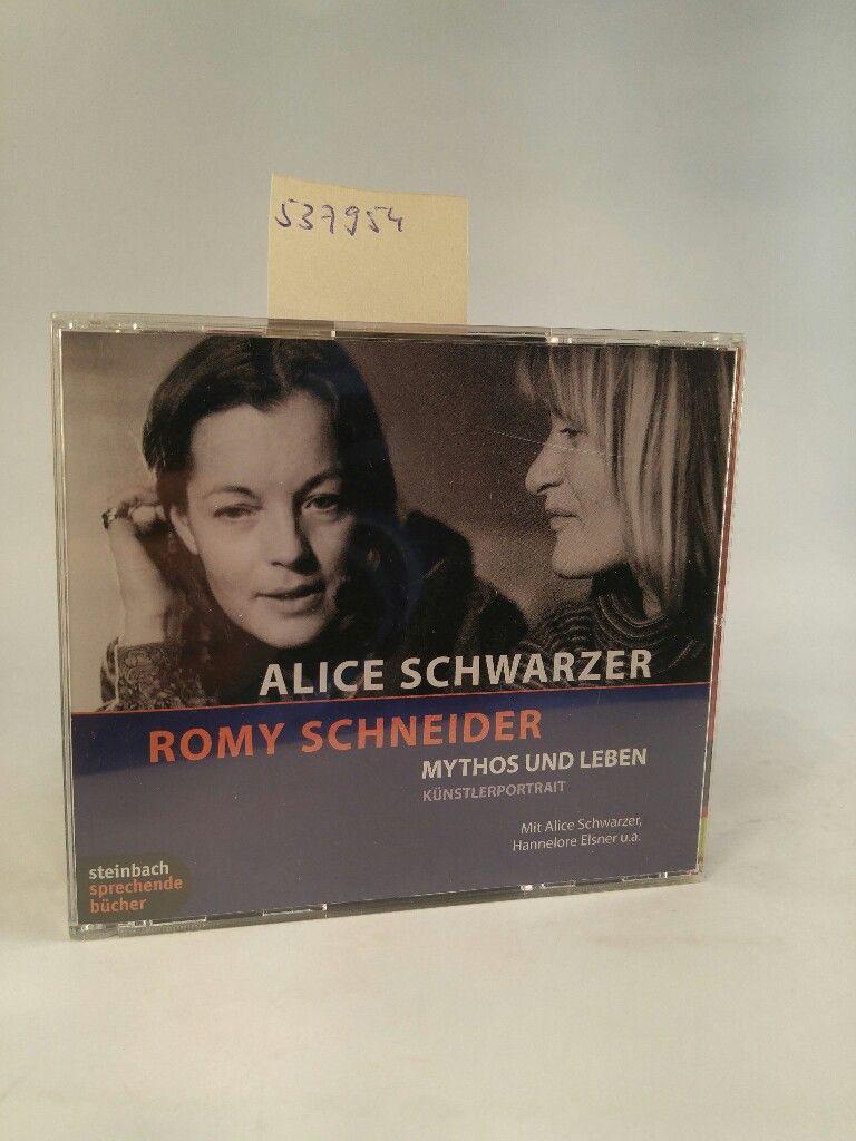 Romy Schneider - Mythos und Leben Musikalische Inszenierung - Künstlerportrait - Schwarzer, Alice, Stephan Benson  und Hannelore Elsner