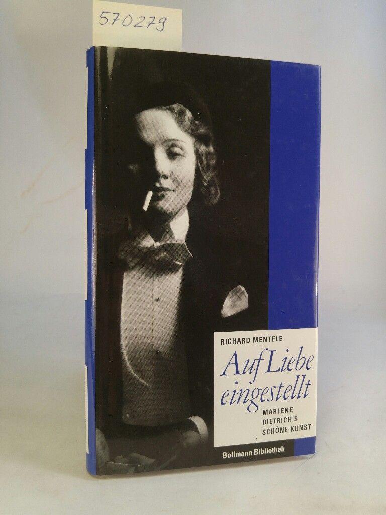 Auf Liebe eingestellt. [Neubuch] Marlene Dietrich's schöne Kunst. - Mentele, Richard, Max Brod  und Franz Hessel
