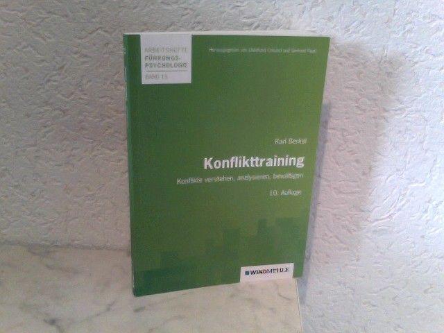 Konflikttraining - Konflikte verstehen, analysieren, bewältigen Arbeitshefte Führungspsychologie - Band 15 - Crisand, Prof. Dr. Ekkehard (Hrsg.), Prof. Dr. Gerhard  (Hrsg.) Raab und Prof. Dr. Karl Berkel