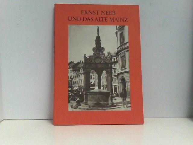 Ernst Neeb und das alte Mainz - Walter, Heist