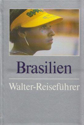 Brasilien. Mit zahlr. s/w u. farb. Abb. (Walter-Reiseführer).