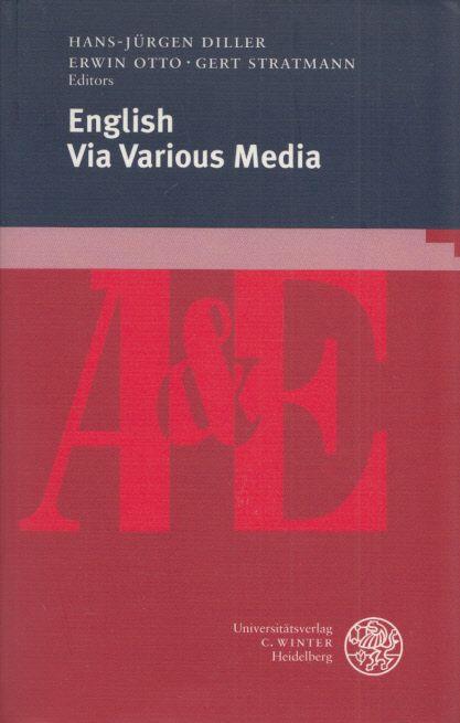 English Via Various Media. (= Anglistik & Englischunterricht, Band 62). - Diller, Hans-Jürgen, Erwin Otto and Gert Stratmann