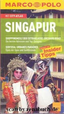 Singapur : Reisen mit Insider-Tipps  [mit City-Atlas]. [Autor: Rainer Wolfgramm. Bearb.: Sabine und Christoph Hein] / Marco Polo - Wolfgramm, Rainer (Verfasser) und Sabine (Mitwirkender) Hein