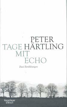 Tage mit Echo : zwei Erzählungen. - Härtling, Peter