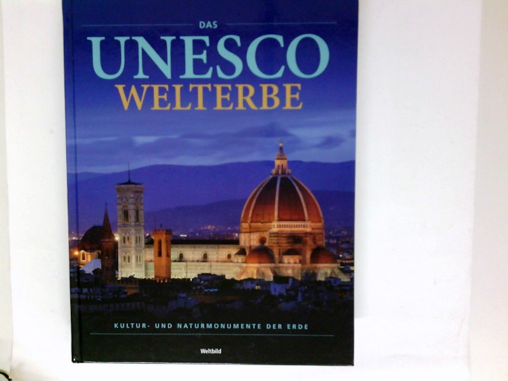 Das UNESCO-Welterbe : Kultur- und Naturmonumente der Erde. [Texte: Natscha Albus ...] - Albus, Natascha