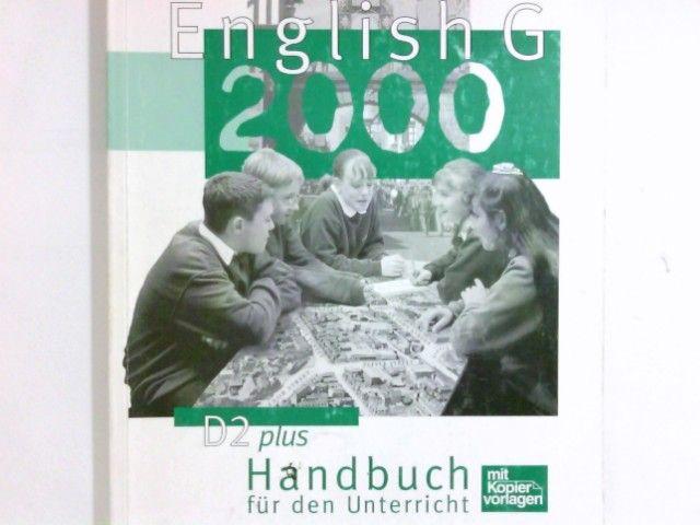 English G 2000 Teil: D2 Plus / Bd. 2. / Handbuch für den Unterricht., Mit Kopiervorlagen