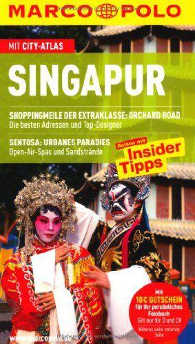 Singapur : Reisen mit Insider-Tipps  [mit City-Atlas]. [Autor:. Bearb.: Sabine und Christoph Hein] / Marco Polo - Wolfgramm, Rainer und Sabine (Bearb.) Hein