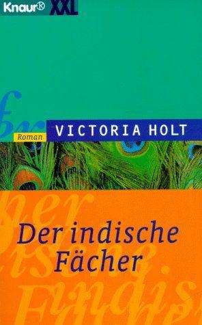 Der indische Fächer : Roman. Aus dem Engl. von Margarete Längsfeld / Knaur  62004 : XXL - Holt, Victoria