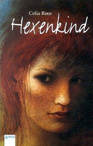 Hexenkind. Celia Rees. Aus dem Engl. von Angelika Eisold-Viebig / Arena-Taschenbuch  Bd. 2854 - Rees, Celia (Verfasser)
