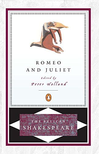 Romeo and Juliet (The Pelican Shakespeare) - Holland, Peter and William Shakespeare