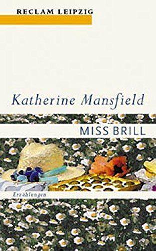 Miss Brill : Erzählungen. Katherine Mansfield. Ausgew. und übers. von Ursula Grawe / Reclams Universal-Bibliothek  Bd. 1727 - Mansfield, Katherine (Verfasser) und Ursula (Herausgeber) Grawe