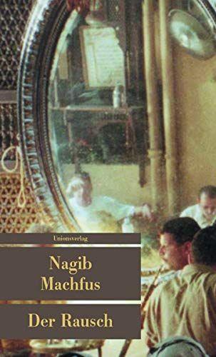 Der Rausch. Nagib Machfus. Aus dem Arab. von Doris Kilias / Unionsverlag Taschenbuch  327 - MaáfÅá, NaÇÄb (Verfasser)