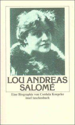 Lou Andreas-Salomé : Leben, Persönlichkeit, Werk  e. Biographie. Insel-Taschenbuch  905 - Koepcke, Cordula