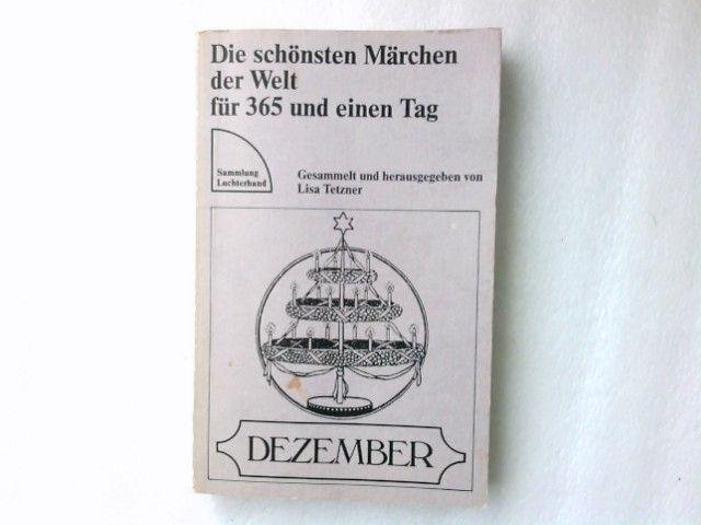 Die schönsten Märchen für 365 und einen Tag. Dezember (Sammlung Luchterhand) - Lisa, Tetzner