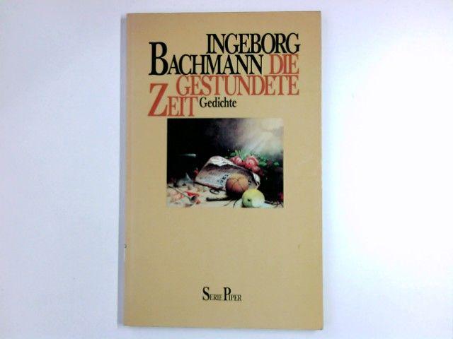 Die gestundete Zeit : Gedichte. Piper  306 - Bachmann, Ingeborg