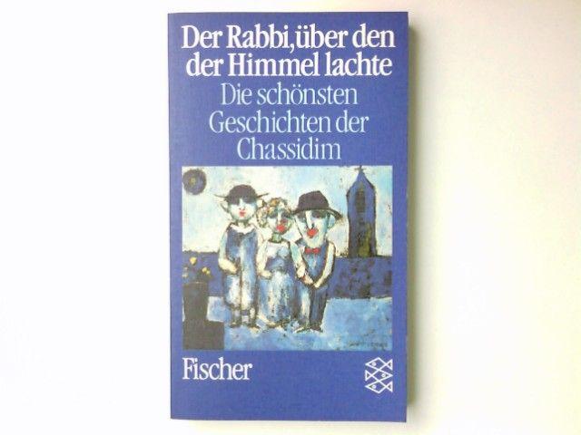 Der Rabbi, über den der Himmel lachte : d. schönsten Geschichten d. Chassidim. Georg Langer. Vorw. von Gershom Scholem. Aus d. Tschech. von Friedrich Thierberger / Fischer  5457 - Langer, JiÅí