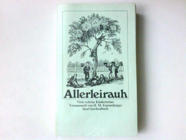 Allerleirauh : viele schöne Kinderreime. versammelt von H. M. Enzensberger / Insel-Taschenbuch  115 - Enzensberger, Hans Magnus (Herausgeber)