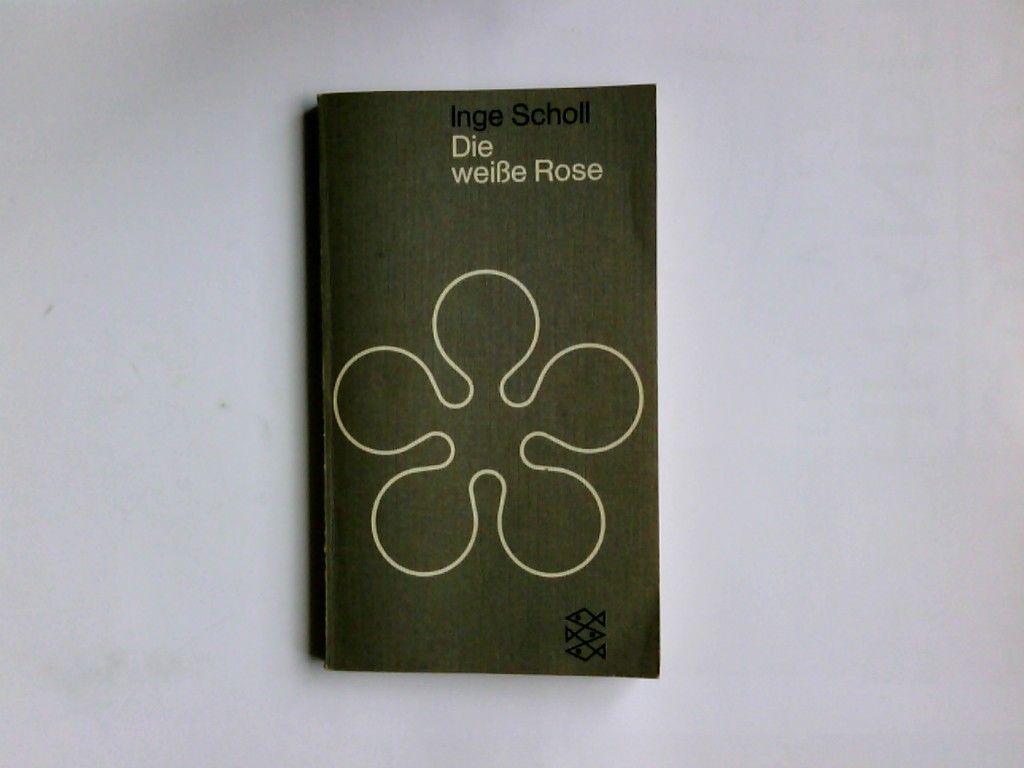 Die weisse Rose. Inge Scholl / Fischer-Taschenbücher  88 - Scholl, Inge