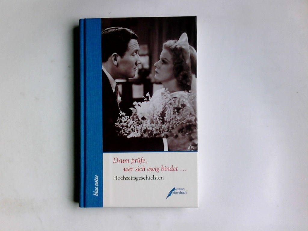 Drum prüfe, wer sich ewig bindet ... : Hochzeitsgeschichten. hrsg. von Peter Sager / Blue notes  35 - Sager, Peter