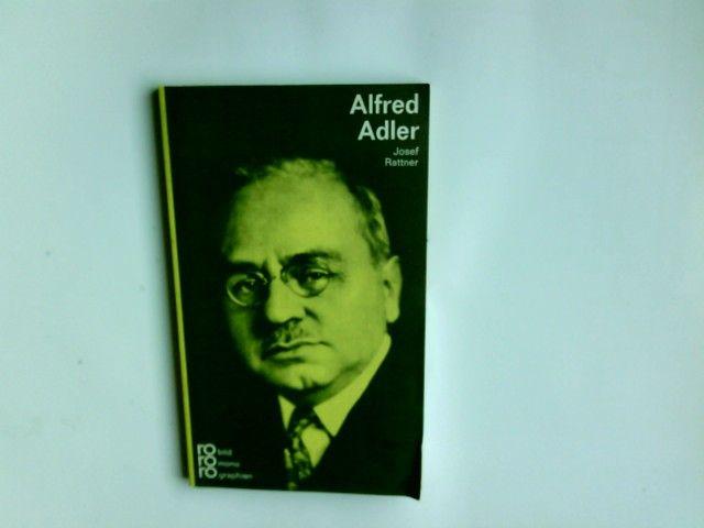 Alfred Adler in Selbstzeugnissen und Bilddokumenten. dargestellt von Josef Rattner. Hrsg.: Kurt Kusenberg/ rowohlts monographien  189 - Rattner, Josef (Verfasser)