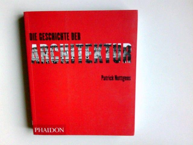 Die Geschichte der Architektur. Aus dem Engl. übers. von Martin Richter - Nuttgens, Patrick