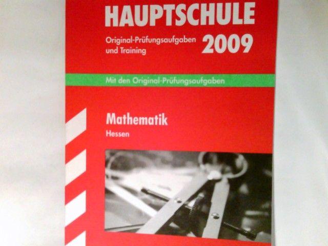 Abschluss-Prüfungsaufgaben Hauptschule Hessen Mathematik 2009   Mit den Original-Prüfungsaufgaben 2004 - 2008 und Training. - Petra, Koch und Schwarze Thomas