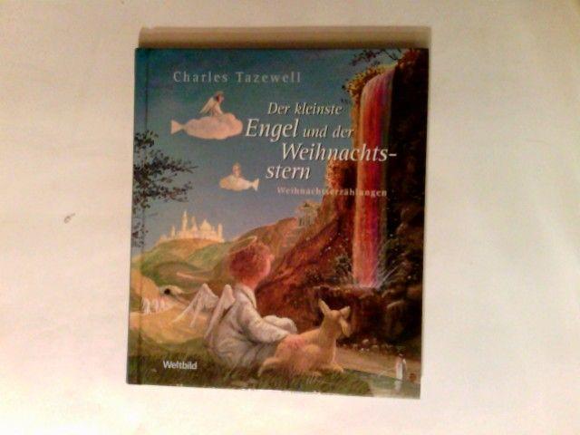 Der kleinste Engel und der Weihnachtsstern : Weihnachtserzählungen. - Tazewell, Charles (Verfasser)