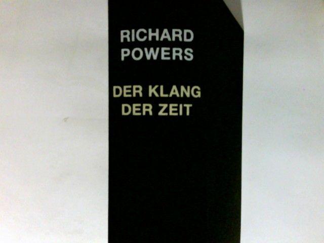 Der Klang der Zeit : Roman. Aus dem Amerikan. von Manfred Allié und Gabriele Kempf-Allié - Powers, Richard (Verfasser)