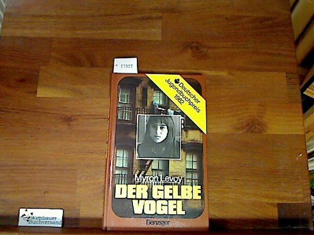 der gelbe vogel hardcover ausgabe levoy myron z rich k ln benziger 611801. Black Bedroom Furniture Sets. Home Design Ideas