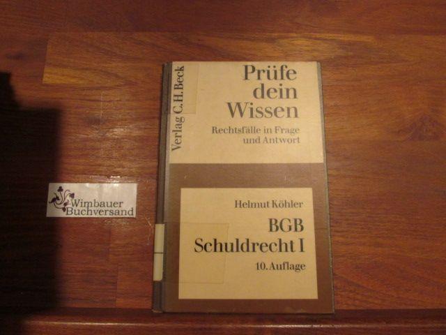 BGB, Recht der Schuldverhältnisse Teil: 1., Allgemeiner Teil - Köhler, Helmut