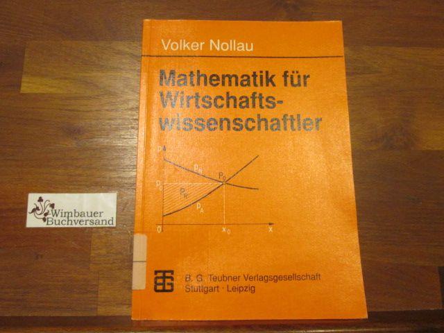 Mathematik für Wirtschaftswissenschaftler. von. Unter Mitw. von Wolfgang Macht - Nollau, Volker