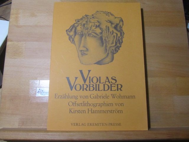 Violas Vorbilder : e. Erzählung. SIGNIERT von. Mit 8 Offsetlithos von Kirsten Hammerström - Wohmann, Gabriele und Kirsten Hammerström