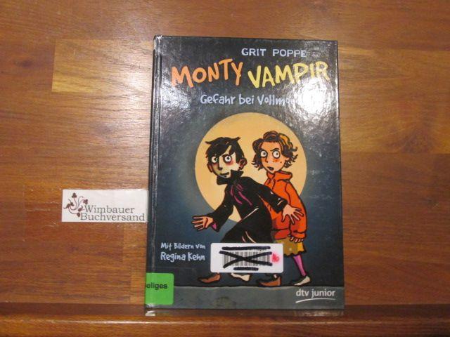 Monty Vampir - Gefahr bei Vollmond. Grit Poppe. Mit Ill. von Regina Kehn / dtv junior - Poppe, Grit (Verfasser) und Regina (Illustrator) Kehn