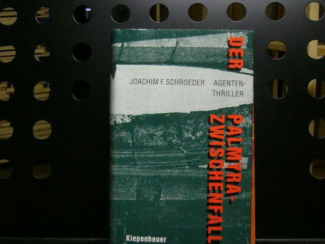 Der Palmyra-Zwischenfall - Schroeder, Joachim F.